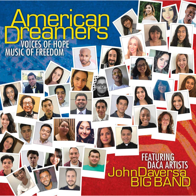"""Album cover featuring dozens of photos of faces. The copy reads """"American Dreamers: Voices of Hope and Freedom. John Daversa Big Band featuring DACA artists."""""""